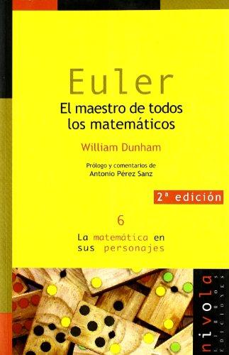 Descargar Libro Euler. El Maestro De Todos Los Matemáticos William Dunham