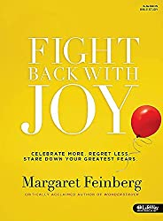 Fight Back With Joy: Celebrate More, Regret Less, Stare Down Your Greatest Fears Member's Workbook