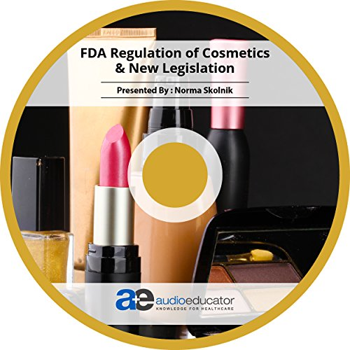 FDA Regulation of Cosmetics & New Legislation