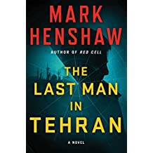 The Last Man in Tehran: A Novel (a Jonathan Burke/Kyra Stryker Thriller)