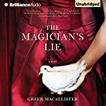 The Magician's Lie: A Novel | Greer Macallister