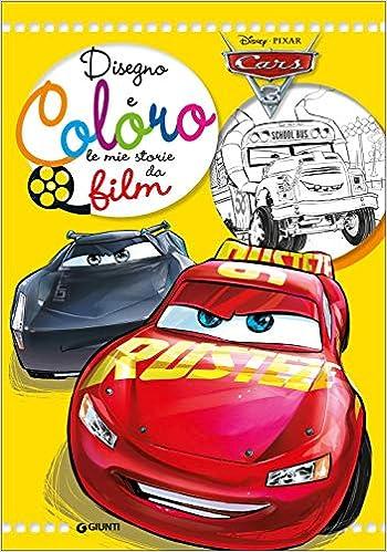 Amazon It Cars 3 Disegno E Coloro Le Mie Storie Da Film Libri