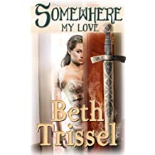 SOMEWHERE MY LOVE (Somewhere in Time Book 1)