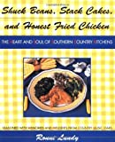Shuck Beans, Stack Cakes, and Honest Fried Chicken: The Heart and Soul of Southern Country Kitchens by Ronni Lundy (1994-07-07)
