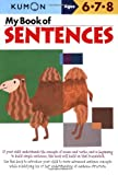 My Book of Sentences: Ages 6,7, 8 (Kumon Workbooks)