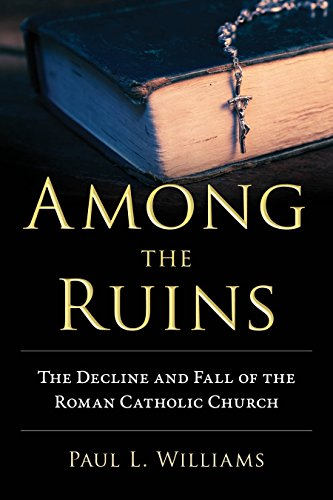 Among the Ruins: The Decline and Fall of the Roman