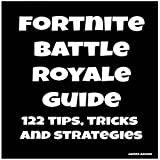 #9: Fortnite Battle Royale Guide: 122 Tips, Tricks and Strategies