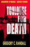 Toulouse for Death, Gregory C. Randall, 0982837690