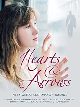Hearts and Arrows by [Pearce, David G., Ann Madden-Walsh, Lou Wellman, Cecilia Peartree, Talli Roland, Lexi Revellian, Kristine Cayne, David Wailing]