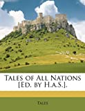 Tales of All Nations [Ed by H a S ], Tales and Tales, 1147151792