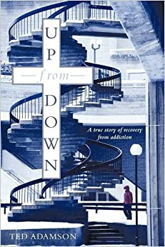 Book Up From Down: A true story of recovery from addiction