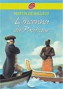 L'inconnu du Pacifique : L'extraordinaire voyage du Capitaine Cook par Halleux