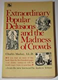 Extraordinary Popular Delusions and the Madness of Crowds, Charles Mackay, 0517539195
