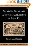 Shalom Shar'abi and the Kabbalists of...