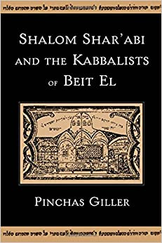 Book Shalom Shar'abi and the Kabbalists of Beit El