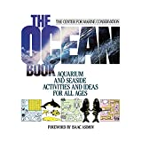 The Ocean Book: Aquarium and Seaside Activities and Ideas for All Ages