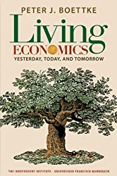 Living Economics: Yesterday, Today, and Tomorrow (Independent Studies in Political Economy)