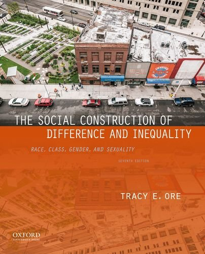 The Social Construction of Difference and Inequality: Race, Class, Gender, and Sexuality (Inequality And Stratification Race Class And Gender)