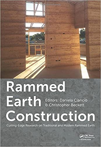 Rammed Earth Construction Cutting Edge Research On Traditional And