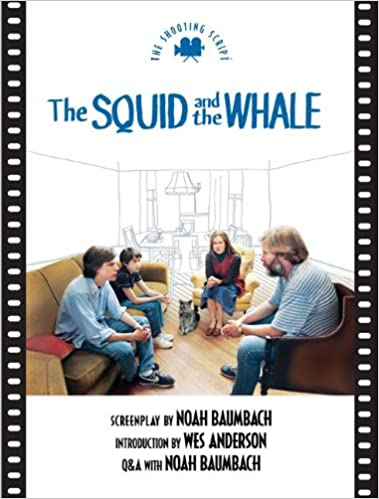 squid and the whale the the shooting script newmarket shooting script
