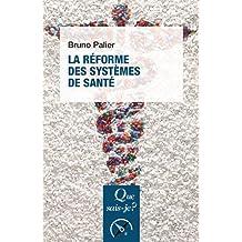 Réforme des systèmes de santé (La) [nouvelle édition]