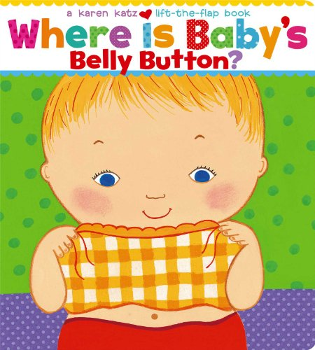 Where Is Baby's Belly Button? A Lift-the-Flap Book (Best Activities For 18 Month Old)