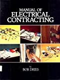 Manual of Electrical Contracting, Bob Dries, 0910460337