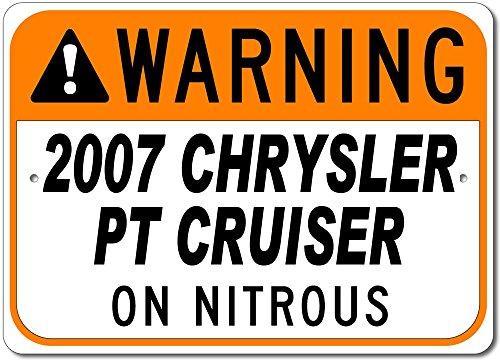 - The Lizton Sign Shop 2007 07 Chrysler PT Cruiser Warning On Nitrous Aluminum Sign - 12