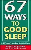67 Good Ways to Sleep, Charles B. Inlander and Cynthia K. Moran, 0802774482