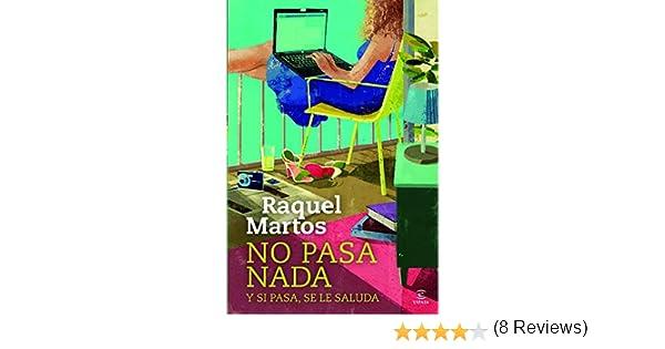 No pasa nada y si pasa, se le saluda eBook: Raquel Martos ...