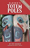 img - for Alaska's Totem Poles by Pat Kramer (2011-06-01) book / textbook / text book