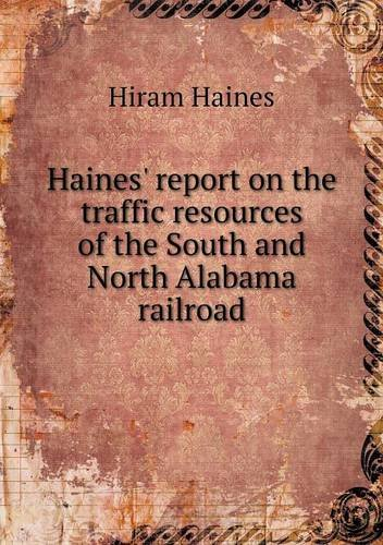 Haines' report on the traffic resources of the South and North Alabama railroad pdf