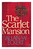 The Scarlet Mansion, Allan W. Eckert, 0316208833