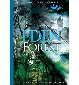 [ { EDEN FOREST: PART ONE OF THE SASKIA TRILOGY } ] by Sheridan, Miss Aoife Marie (AUTHOR) Sep-28-2012 [ Paperback ]