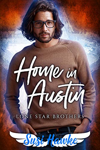 Home in Austin (Lone Star Brothers Book 4) by [Hawke, Susi]