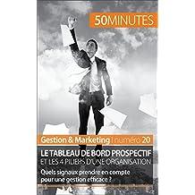 Le tableau de bord prospectif et les 4 piliers d'une organisation: Quels signaux prendre en compte pour une gestion efficace ? (Gestion & Marketing t. 20) (French Edition)