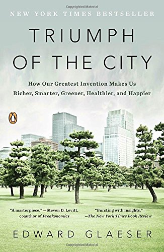 Triumph of the City: How Our Greatest Invention Makes Us Richer, Smarter, Greener, Healthier, and - Usa Glases