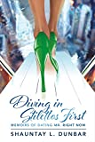 Diving in Stilettos First: Memoirs of Dating Mr. Right Now