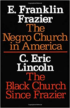 The Negro Church in America/The Black Church Since Frazier (Sourcebooks in Negro History)