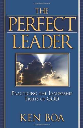 The Perfect Leader: Practicing the Leadership Traits of God pdf epub