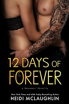 12 Days of Forever (The Beaumont Series) by [McLaughlin, Heidi]