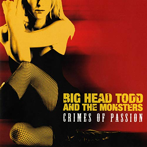 Crimes of Passion (Big Head Todd And The Monsters Albums)