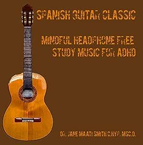 Spanish Guitar Classic Mindful Headphone Free Study Music for ADHD
