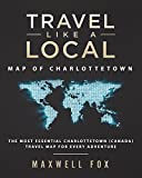 Travel Like a Local - Map of Charlottetown: The Most Essential Charlottetown (Canada) Travel Map for Every Adventure