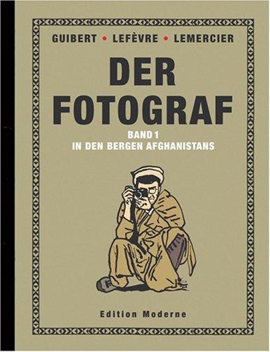Der Fotograf Bd.1 : In den Bergen Afghanistans
