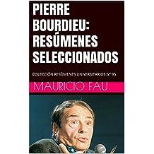 PIERRE BOURDIEU: RESÚMENES SELECCIONADOS: COLECCIÓN RESÚMENES UNIVERSITARIOS Nº 95 (Spanish Edition)