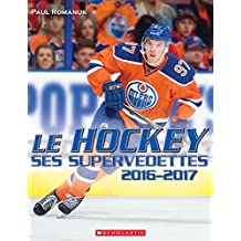 Le hockey : ses supervedettes 2016-2017