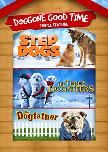Step Dogs, 3 Dogateers, Dogfather Triple Feature