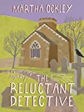 Front cover for the book The Reluctant Detective by Martha Ockley