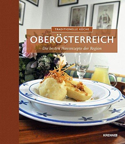 Traditionelle Küche Oberösterreich: Die besten Hausrezepte der Region